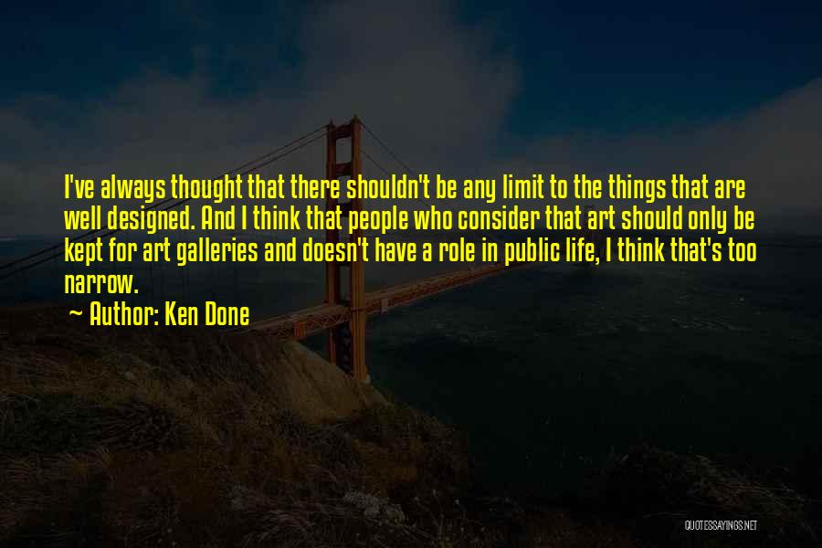 Life Has No Limit Quotes By Ken Done