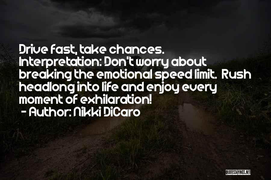 Life Has No Limit Quotes By Nikki DiCaro
