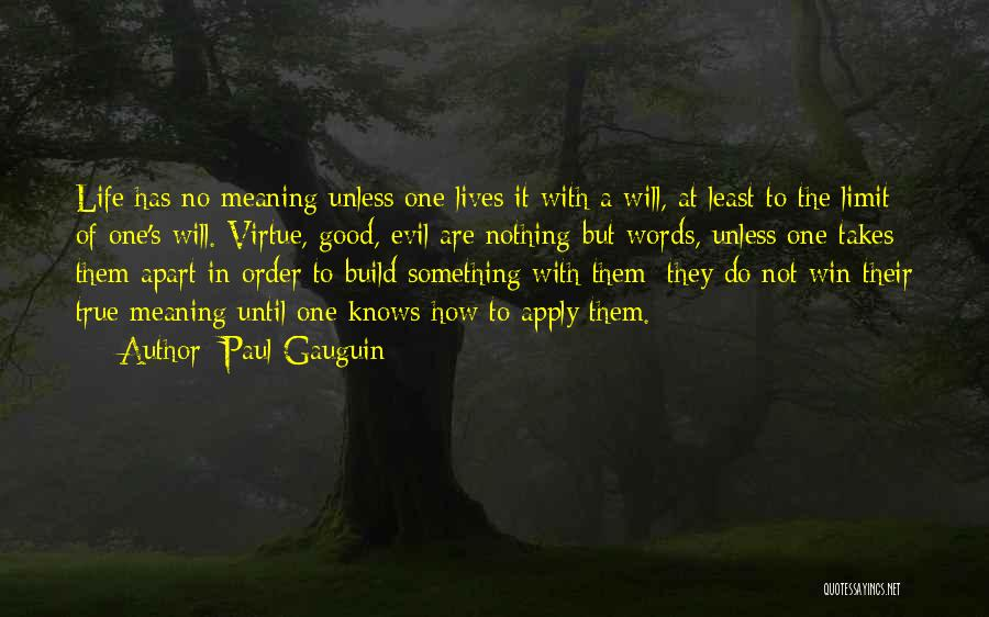 Life Has No Limit Quotes By Paul Gauguin