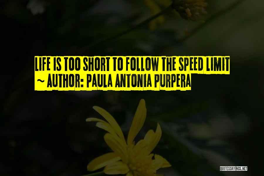 Life Has No Limit Quotes By Paula Antonia Purpera