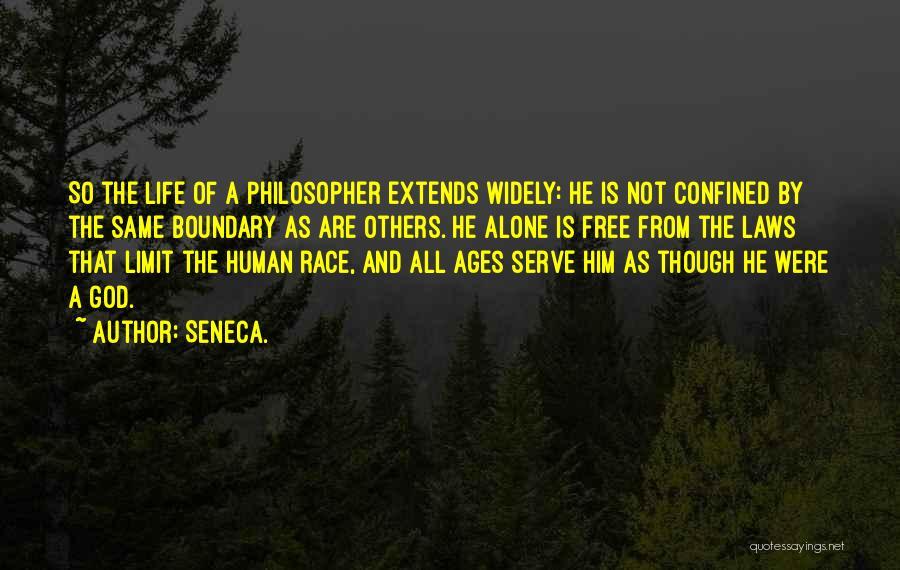 Life Has No Limit Quotes By Seneca.