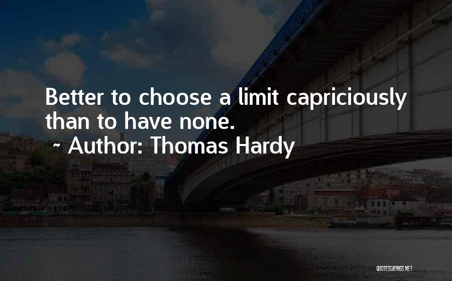 Life Has No Limit Quotes By Thomas Hardy