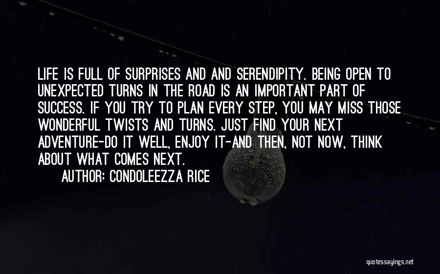 Life If Full Of Surprises Quotes By Condoleezza Rice