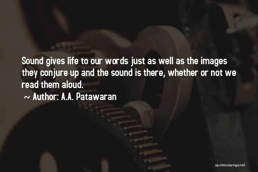 Life Images Quotes By A.A. Patawaran