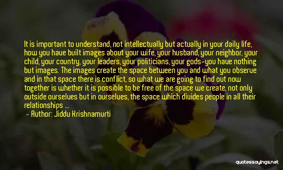 Life Images Quotes By Jiddu Krishnamurti