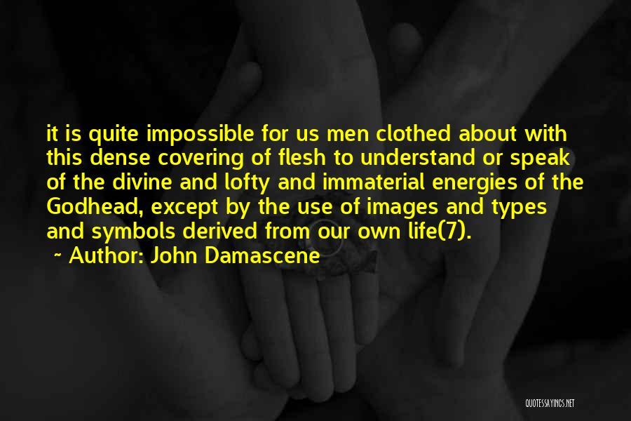 Life Images Quotes By John Damascene