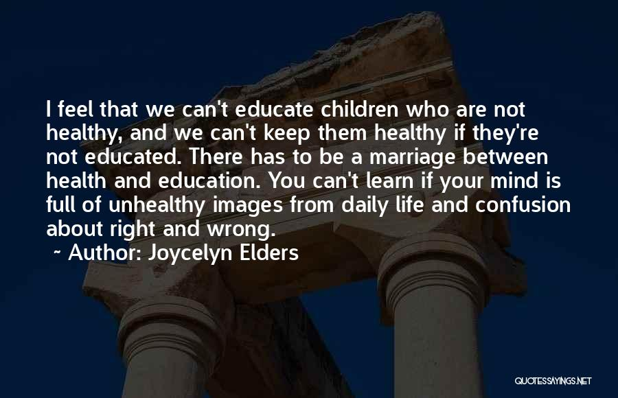 Life Images Quotes By Joycelyn Elders