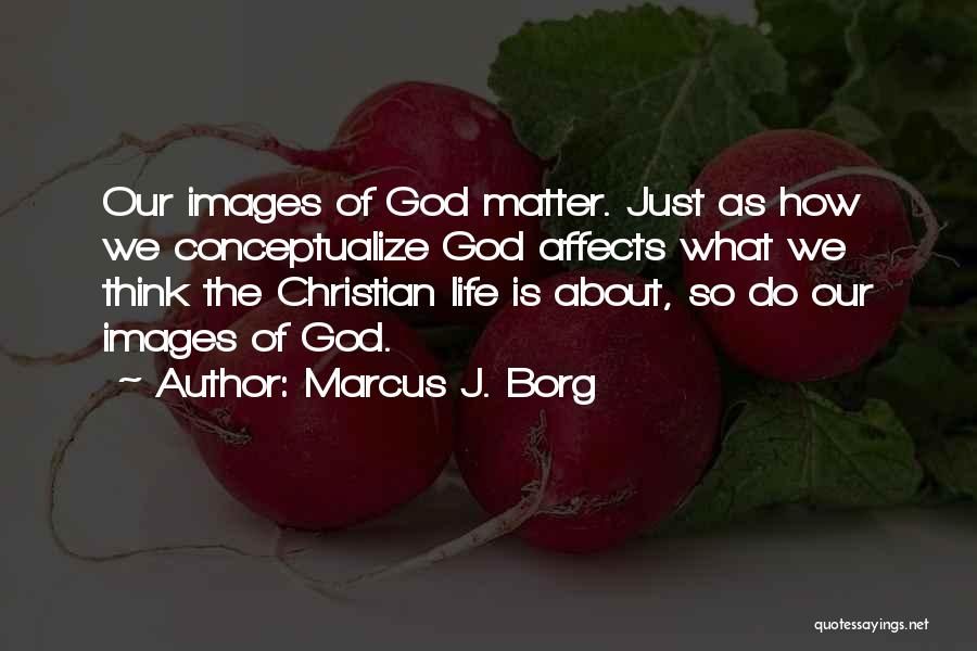 Life Images Quotes By Marcus J. Borg