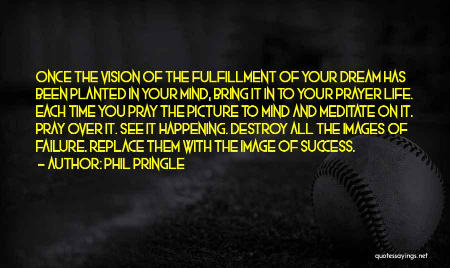 Life Images Quotes By Phil Pringle