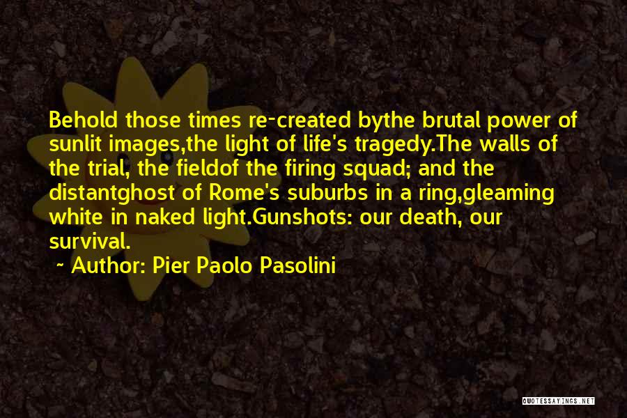 Life Images Quotes By Pier Paolo Pasolini