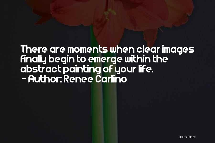Life Images Quotes By Renee Carlino
