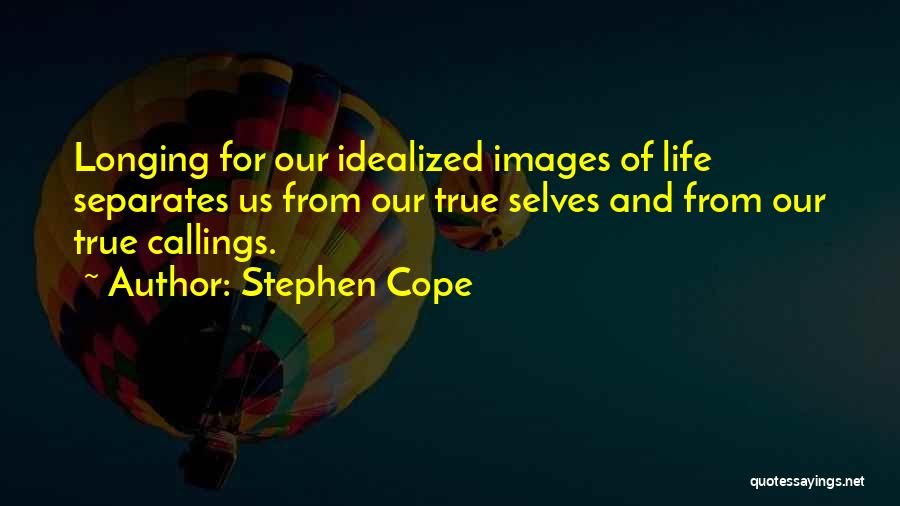 Life Images Quotes By Stephen Cope