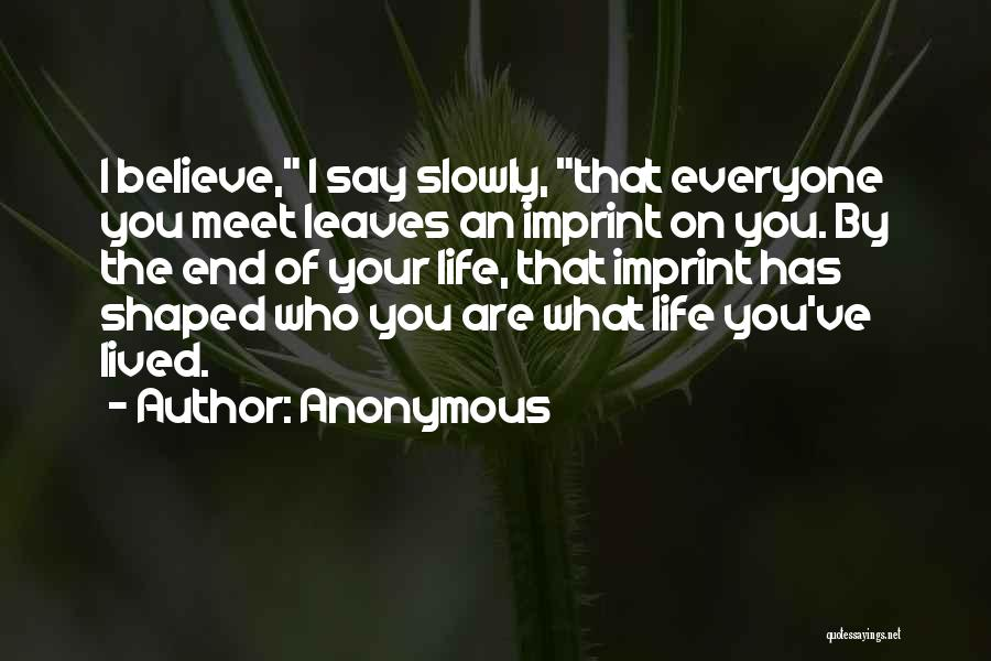 Life Imprint Quotes By Anonymous