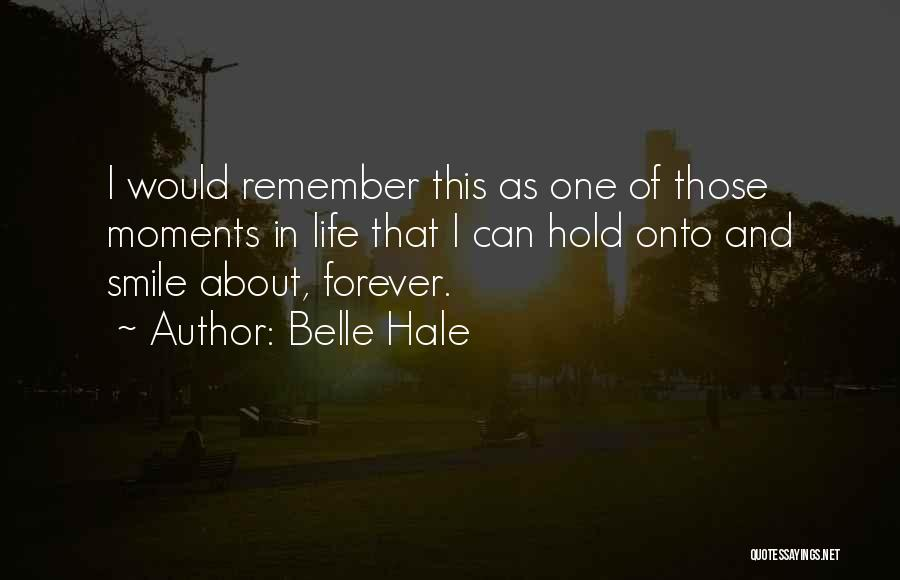 Life Imprint Quotes By Belle Hale