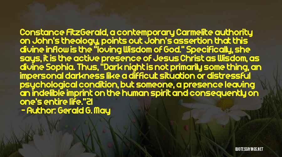 Life Imprint Quotes By Gerald G. May