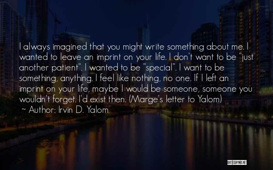 Life Imprint Quotes By Irvin D. Yalom
