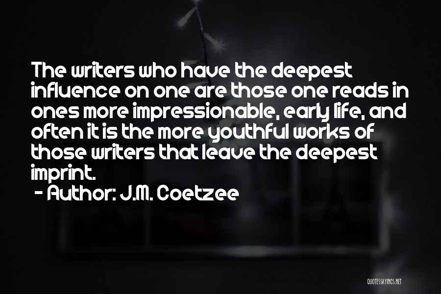 Life Imprint Quotes By J.M. Coetzee