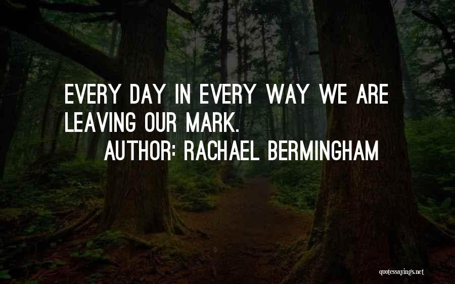 Life Imprint Quotes By Rachael Bermingham