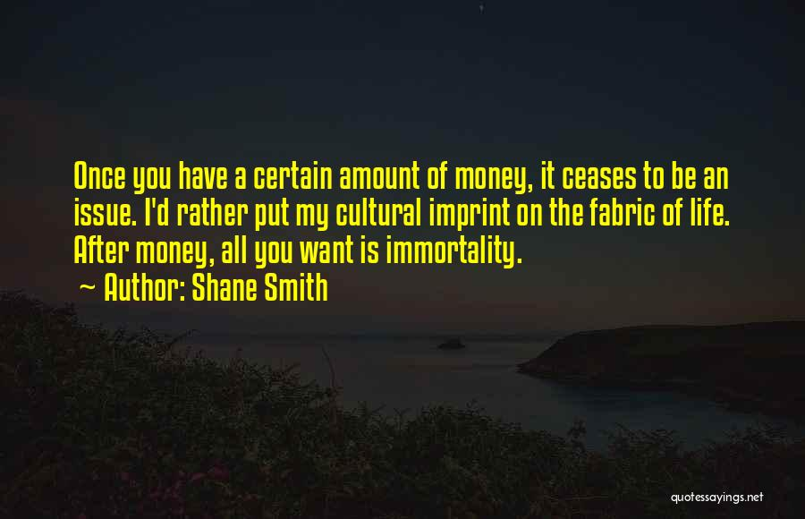 Life Imprint Quotes By Shane Smith