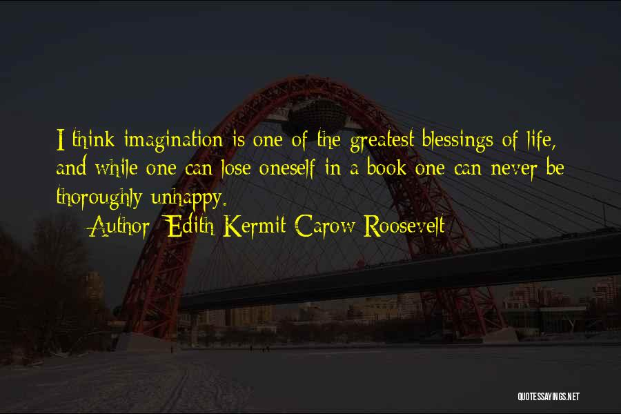 Life In Books Quotes By Edith Kermit Carow Roosevelt