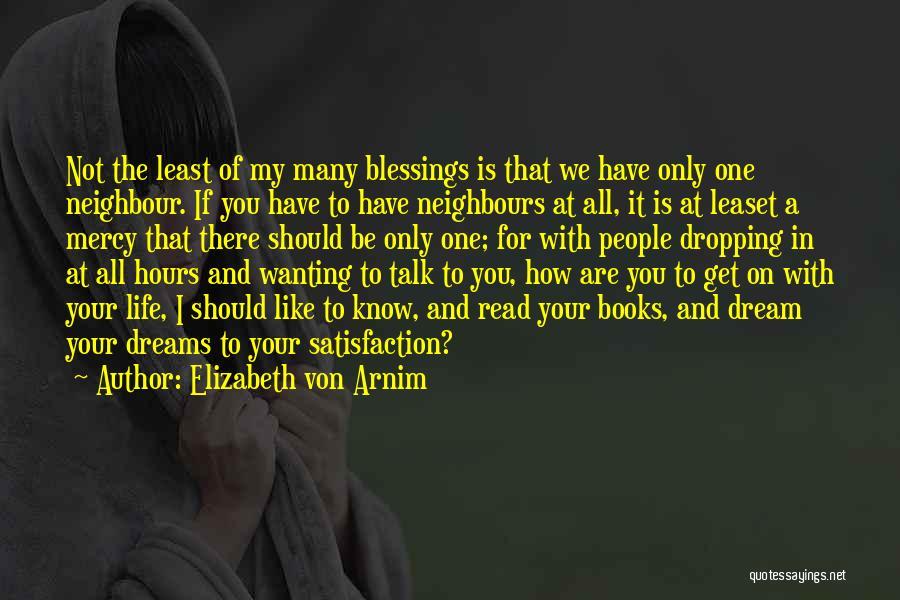 Life In Books Quotes By Elizabeth Von Arnim