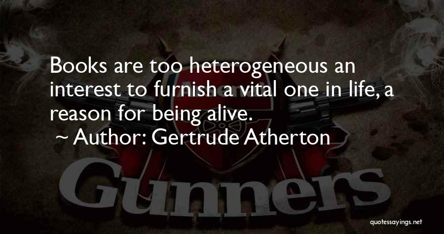 Life In Books Quotes By Gertrude Atherton