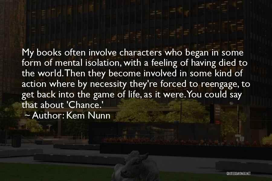 Life In Books Quotes By Kem Nunn
