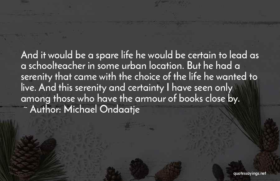 Life In Books Quotes By Michael Ondaatje