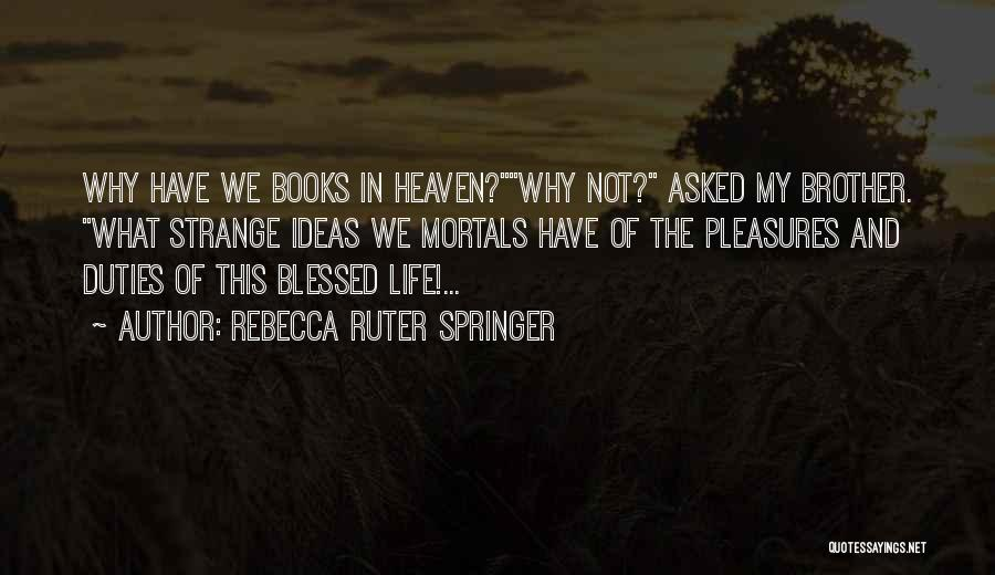 Life In Books Quotes By Rebecca Ruter Springer