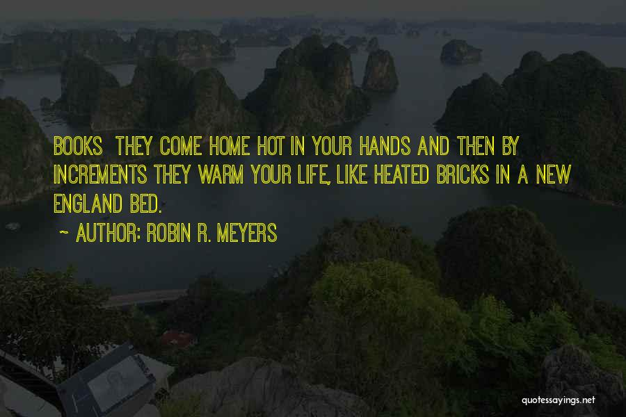 Life In Books Quotes By Robin R. Meyers