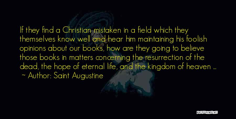 Life In Books Quotes By Saint Augustine
