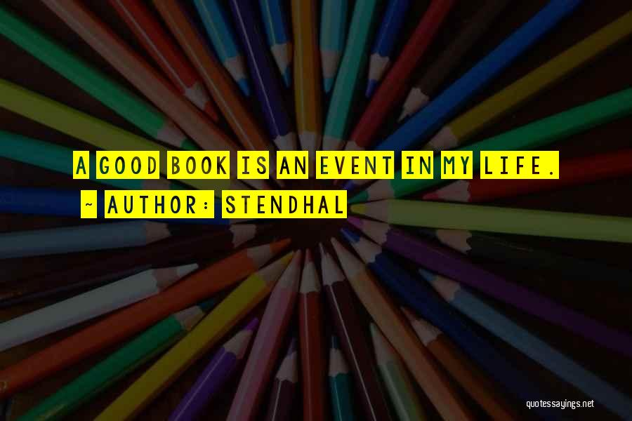 Life In Books Quotes By Stendhal