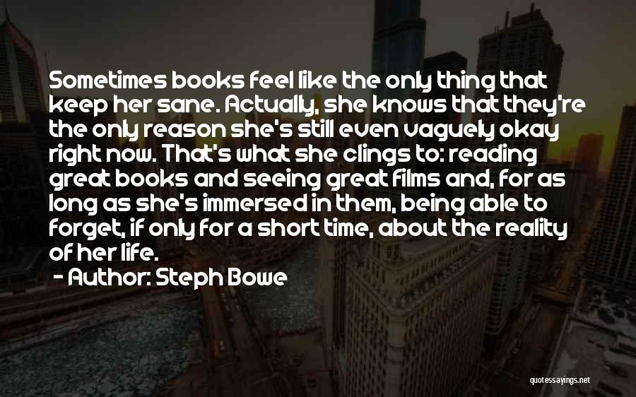 Life In Books Quotes By Steph Bowe