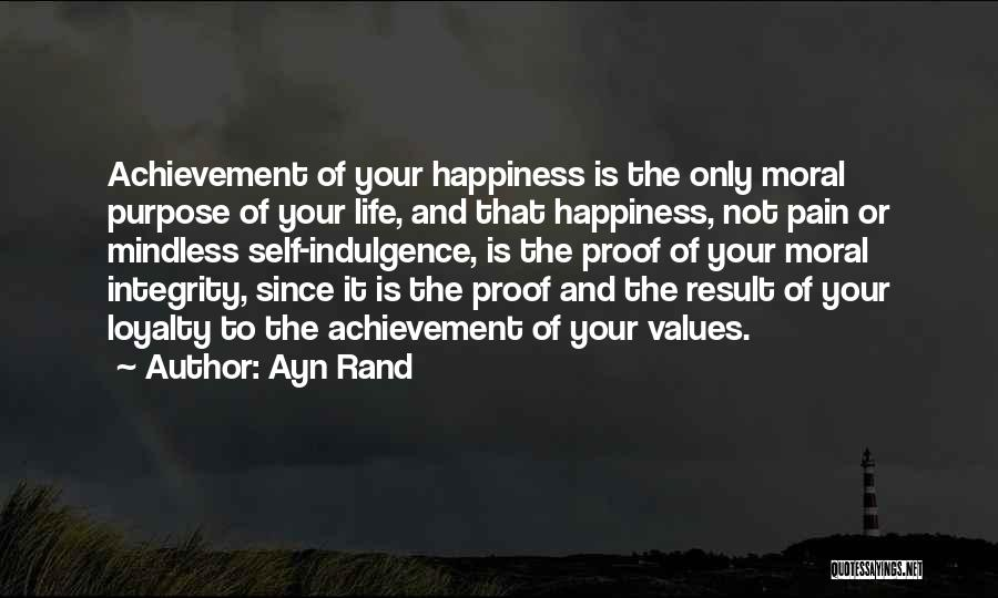 Life Indulgence Quotes By Ayn Rand