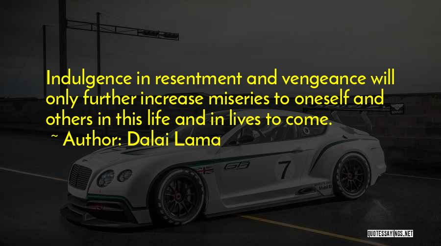 Life Indulgence Quotes By Dalai Lama