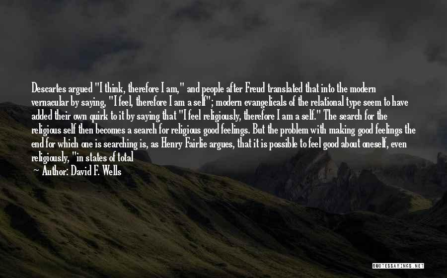 Life Indulgence Quotes By David F. Wells