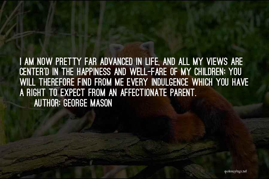Life Indulgence Quotes By George Mason