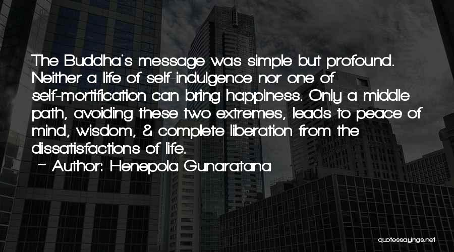 Life Indulgence Quotes By Henepola Gunaratana