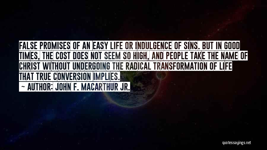 Life Indulgence Quotes By John F. MacArthur Jr.