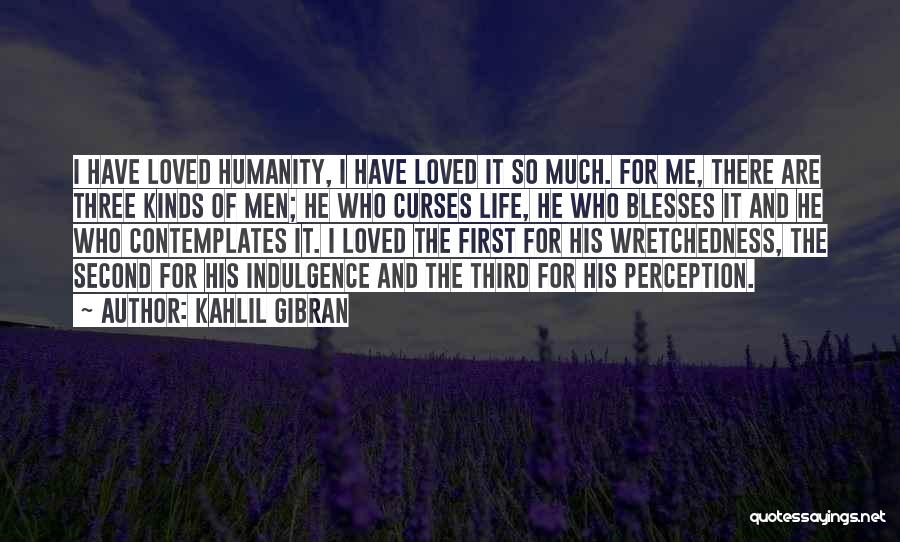 Life Indulgence Quotes By Kahlil Gibran