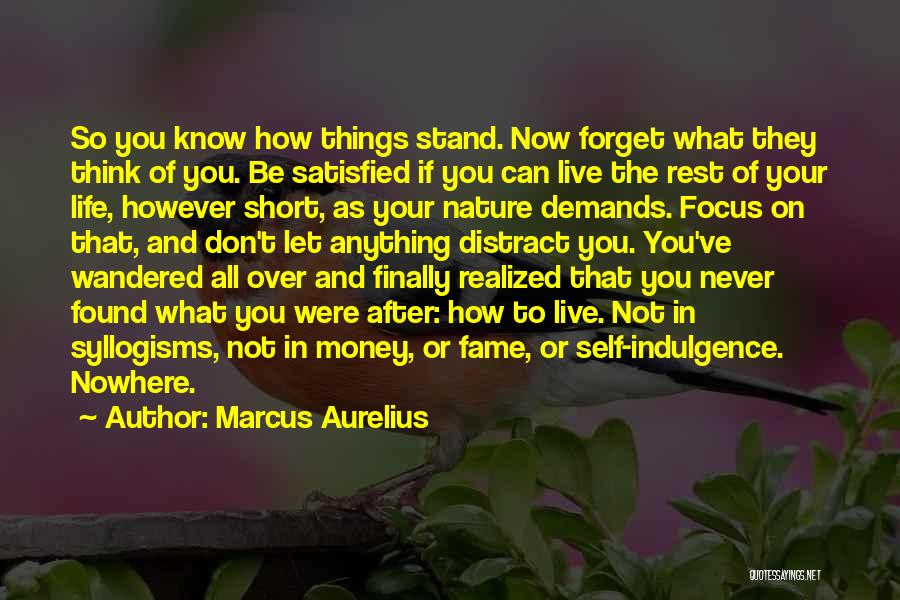 Life Indulgence Quotes By Marcus Aurelius