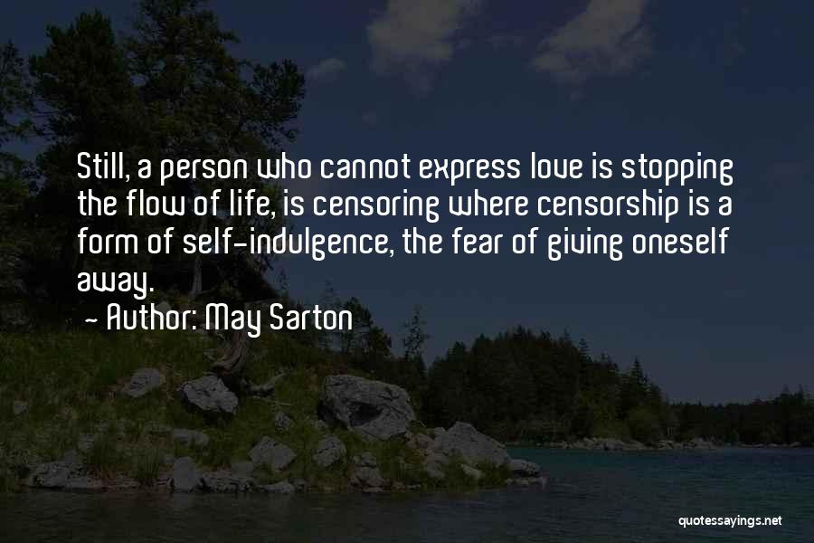 Life Indulgence Quotes By May Sarton