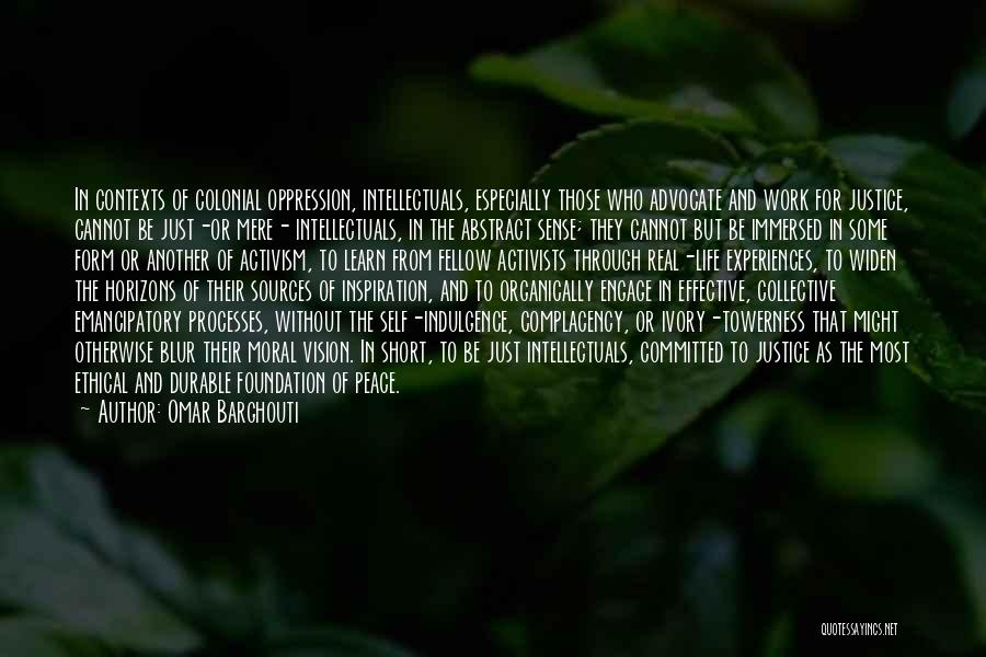 Life Indulgence Quotes By Omar Barghouti