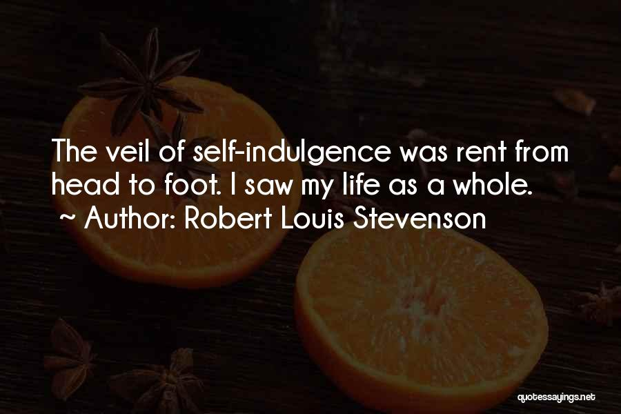 Life Indulgence Quotes By Robert Louis Stevenson