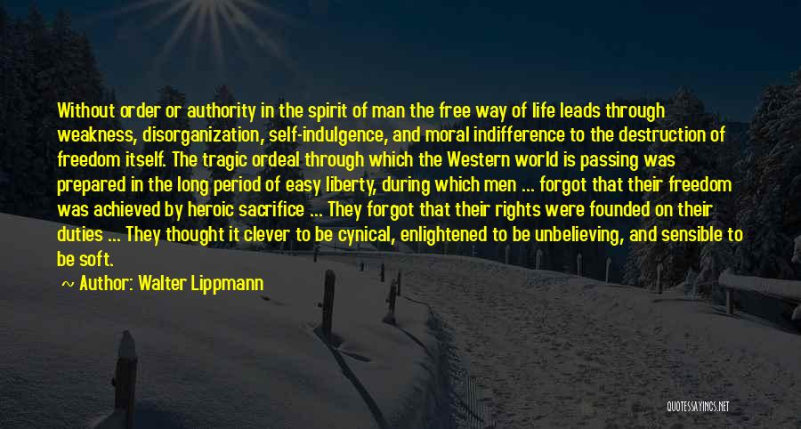 Life Indulgence Quotes By Walter Lippmann