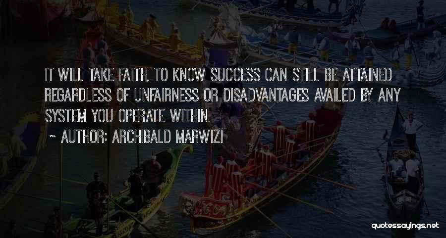Life Inspirational Quotes By Archibald Marwizi