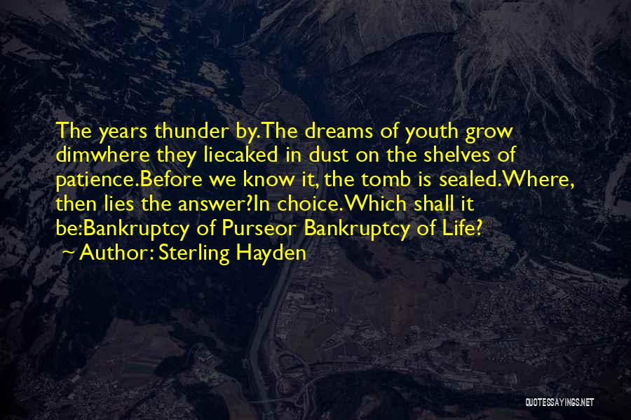 Life Inspirational Quotes By Sterling Hayden
