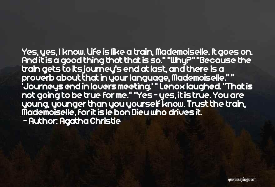 Life Is About Me Quotes By Agatha Christie