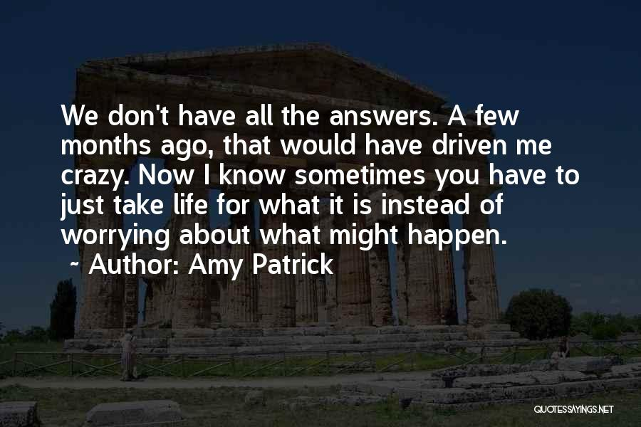 Life Is About Me Quotes By Amy Patrick
