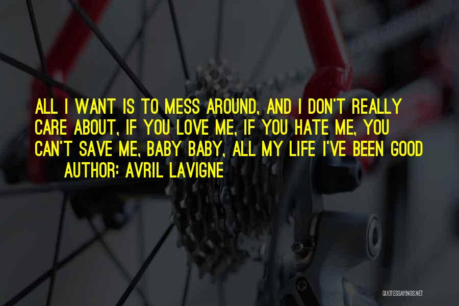 Life Is About Me Quotes By Avril Lavigne